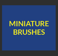 Miniature Brushes