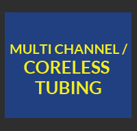 Multi Channel /Coreless Tubing