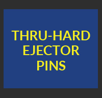 thru-hard ejector pins